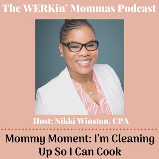 Ep 35. Mommy Moment I'm Cleaning Up So I Can Cook