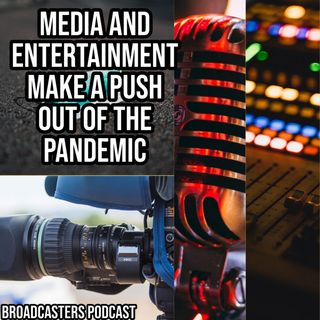 Media and Entertainment Make A Push Out of the Pandemic BP081420-135