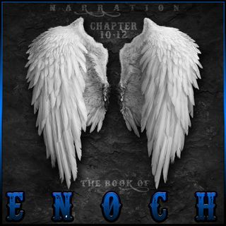 The Book of Enoch (Chapters 10-12)