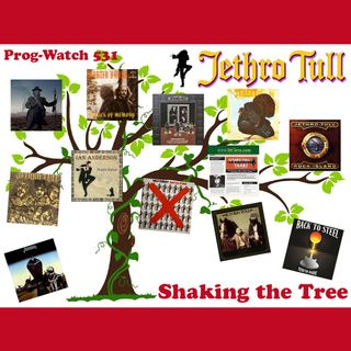 Prog-Watch 531 - Shaking the Family Tree of Jethro Tull