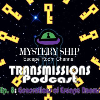 Ep8 Generations of Escape Rooms - Mystery Ship Transmissions Podcast