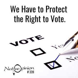 """EPISODE 339  """"We Have to Protect the Right to Vote."""""""