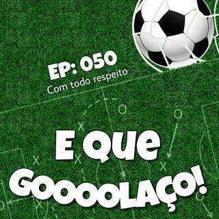EQG - #50 - Com todo respeito