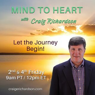 Mind to Heart and a Family, Career, and Spiritual Path with Craig Richardson