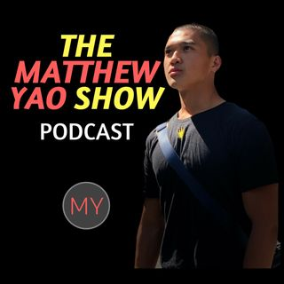 Episode 001: Introduction to The Matthew Yao Show Podcast