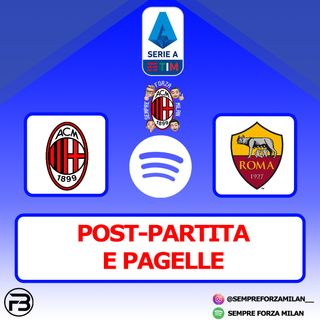 MILAN ROMA 3-3 | PAGELLE e POST-PARTITA