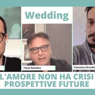 L amore non ha crisi, prospettive future - Wedding