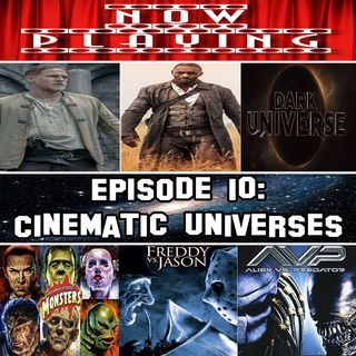 Episode 10 - Cinematic Universes
