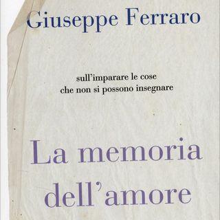 """Giuseppe Ferraro """"La memoria dell'amore"""""""