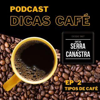 Diferenças entre os tipos de café - DICAS CAFÉ - episódio 2