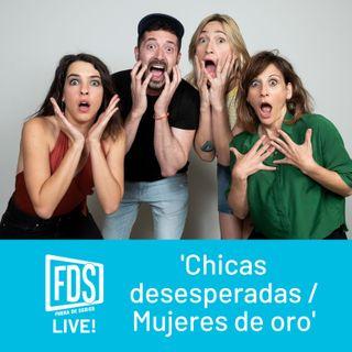 FDS Live!: 'Chicas desesperadas / Mujeres de oro', con 'Señoras del (h)AMPA' (ep.5)