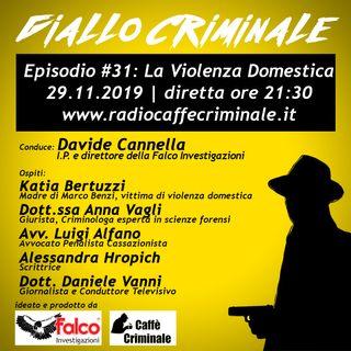 #31 Ep. | La Violenza Domestica
