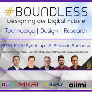 EP78: MKAI and Boundless Synch up - Discussing AI Ethics in Business