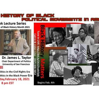 """""""A History of Black Political Movements""""  Session lll  :: Dr. James L. Taylor"""