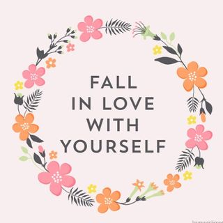 How to Fall in Love With YOURSELF June 3, 2020