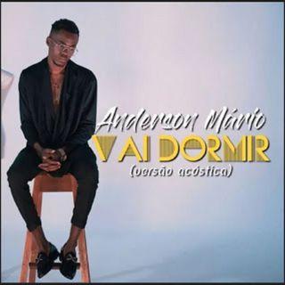 Anderson Mário - Vai Dormir (Verso Acústica) (BAIXAR AQUI MP3)