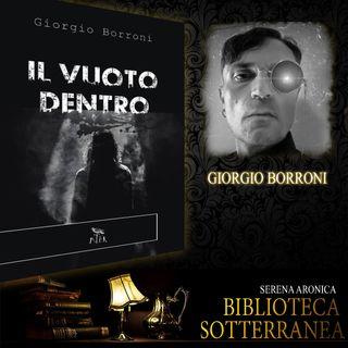 Biblioteca Sotterranea - Il Vuoto Dentro di Giorgio Borroni