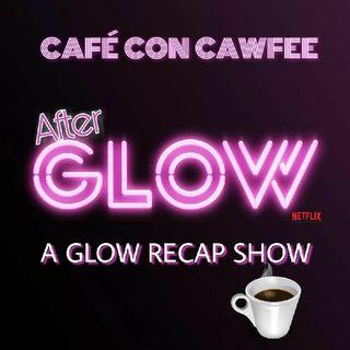 Café con Cawfee's After Glow: Pilot