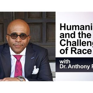 Humanism and the Challenge of Race: with Dr. Anthony Pinn