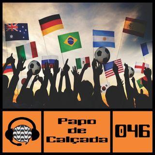 Papo de Calçada #046 Histórias de Copa do Mundo
