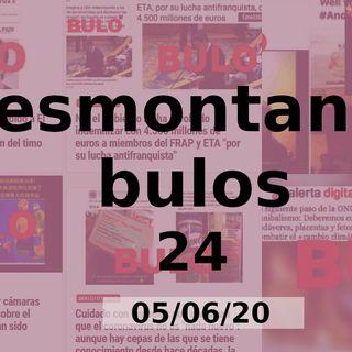 Desmontando Bulos 24 (05/06/20)