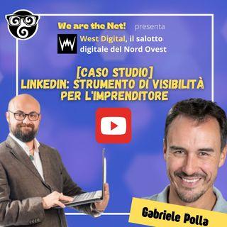 [WestDigital] Caso studio: Linkedin strumento di visibilità per l'imprenditore
