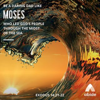 Daring Dads of the Bible: Moses