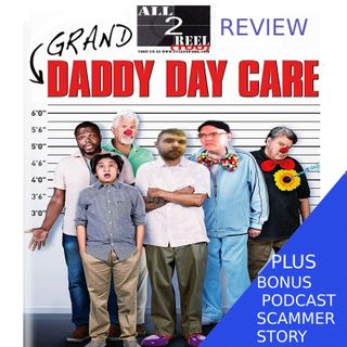 Grand-Daddy Day Care (2019)-Direct From Hell /Plus a bonus story of a podcast scammer.