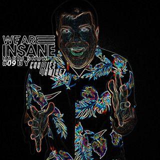 We Are Insane Radio Show 09