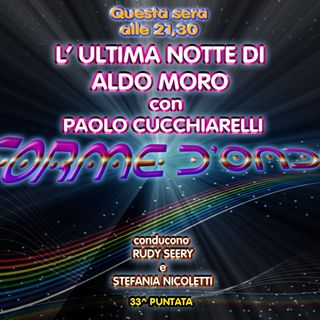 Forme d'Onda - Paolo Cucchiarelli - L'ultima notte di Aldo Moro - 21-06-2018