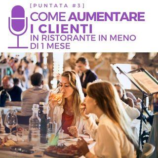#3 - Come aumentare i clienti in ristorante in meno di 1 mese