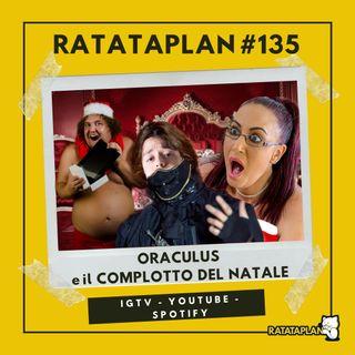 Ratataplan #135 | LA VERITÀ OSCURA SU BABBO NATALE - Il complotto di Natale svelato da ORACULUS