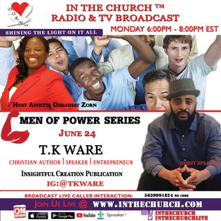 Men of Power In The Church with guest T.K Ware