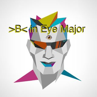 >B< in Eye Major