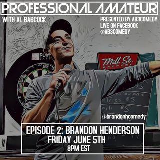 EP 2: Brandon Henderson