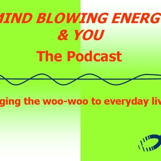 Mind Blowing Energy & You Podcast - Bonnie Earl - Audio Only