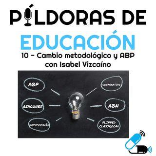PDE10-Cambio metodológico y ABP (con Isabel Vizcaíno)