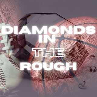 The Diamonds in the Rough Podcast Episode 12