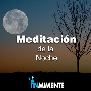 Meditación De La Noche - Meditación guiada para terminar el día
