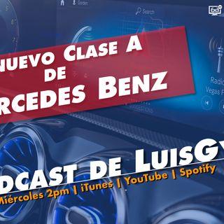 La tecnología detrás del nuevo Mercedes Benz Clase A - #ElPodcastDeLuisGyG Episodio 4