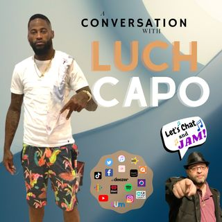A Conversation With Luch Capo