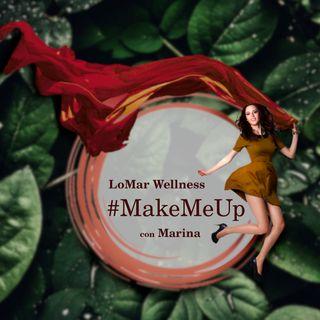 LoMar Wellness #MakeMeUp con Marina Milandri Make Up Artist