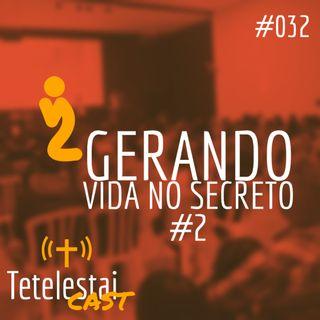 Gerando vida no secreto #2 | Anderson Ferreira