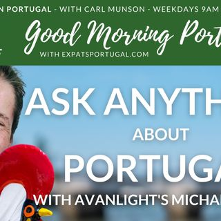 Ask ANYTHING about Portugal with Michael Heron on Good Morning Portugal!