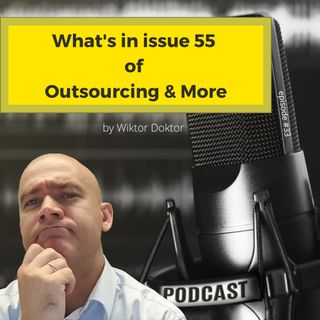 #33 What's in issue 55 of Outsourcing&More