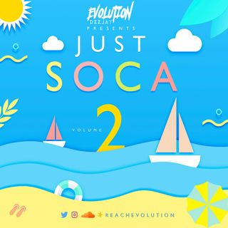 EVOLUTION PRESENTS - JUST SOCA EPISODE 2