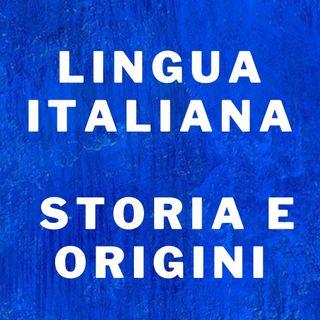 Dizione: STORIA E ORIGINI DELLA LINGUA ITALIANA