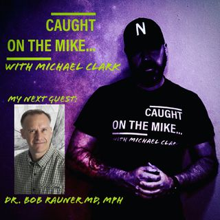 Episode 28- In The Public Interest- with Dr. Bob Rauner MD, MPH