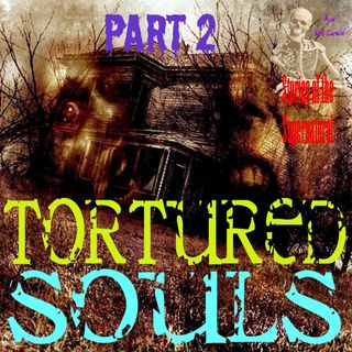 Tortured Souls | Interview w/ Steve E Asher | Part 2 | Podcast