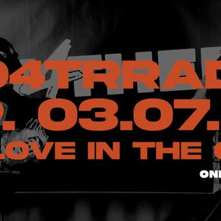 #O4TRRadio Episode Fourteen: No Love In The City